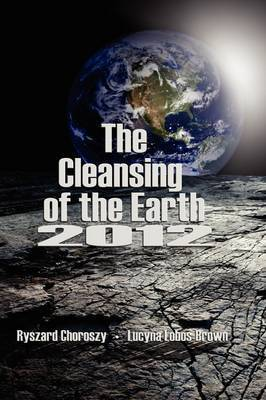 The Cleansing of Earth-2012 by Ryszard Choroszy