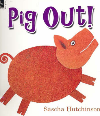 Pig Out! by Sascha Hutchinson