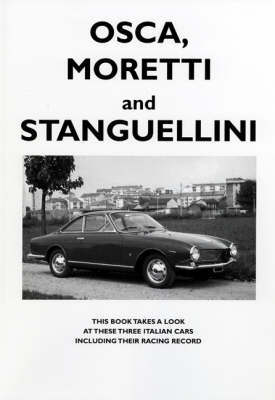 Osca, Moretti and Stanguellini by Colin Pitt