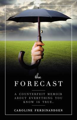 The Forecast by Caroline Ferdinandsen