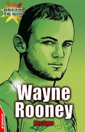 EDGE: Dream to Win: Wayne Rooney by Roy Apps