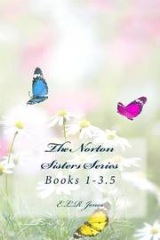 The Norton Sisters Series, Books 1-3.5 by E L R Jones image