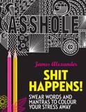 Shit Happens by James Alexander