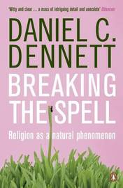 Breaking the Spell by Daniel C Dennett image