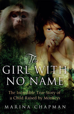 The Girl with No Name by Marina Chapman