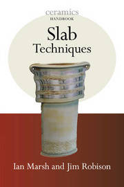 Slab Techniques by Ian Marsh