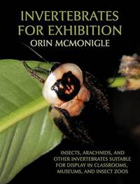 Invertebrates for Exhibition by Orin McMonigle