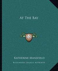 At the Bay at the Bay by Katherine Mansfield
