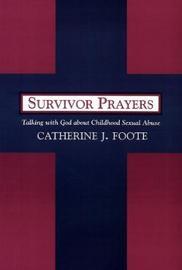 Survivor Prayers by Catherine J. Foote
