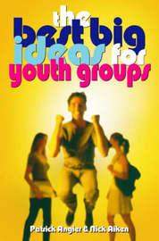 Best Big Ideas For Youth Groups by Nick Aiken image