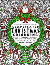 Complicated Christmas - Colouring Book by Complicated Colouring image