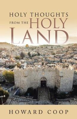 Holy Thoughts from the Holy Land by Howard Coop
