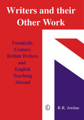 Writers and their Other Work by R.R. Jordan