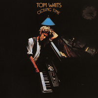 Closing Time by Tom Waits