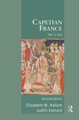 Capetian France 987-1328 by Elizabeth M. Hallam