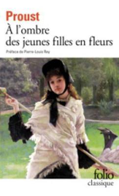 A l'ombre des jeunes filles en fleurs by Marcel Proust