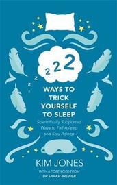 222 Ways to Trick Yourself to Sleep by Kim Jones