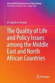 The Quality of Life and Policy Issues among the Middle East and North African Countries by el-Sayed el-Aswad