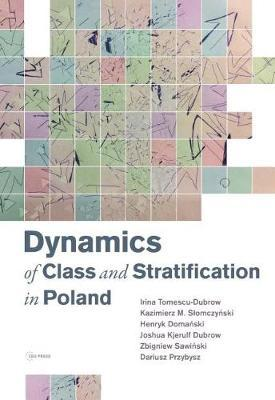 Dynamics of Class and Stratification in Poland by Irina Tomescu-Dubrow