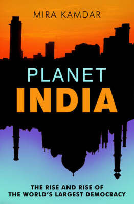 Planet India: The Turbulent Rise of the World's Largest Democracy by Mira Kamdar image