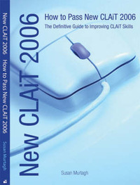 New CLAiT: How to Pass New CLAiT - The Definitive Guide to Improving CLAiT Skills: 2006 by Susan Murtagh
