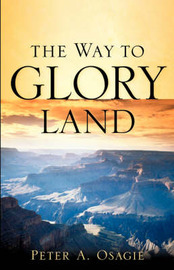 The Way to Glory Land by Peter, A Osagie image