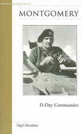Montgomery: D-Day Commander by Nigel Hamilton image