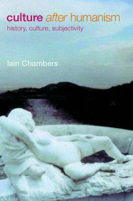 Culture after Humanism by Iain Chambers
