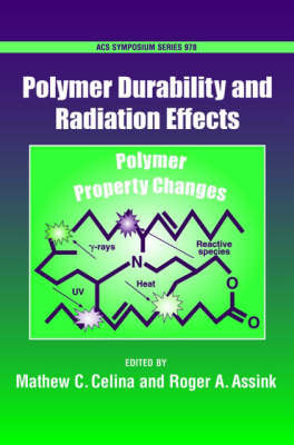 Polymer Durability and Radiation Effects by Matthew C. Celina