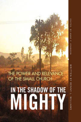 In the Shadow of the Mighty by Benny L. Williams