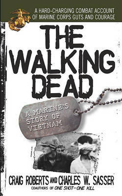 The Walking Dead: a Marine's Story of Vietnam by Craig Roberts