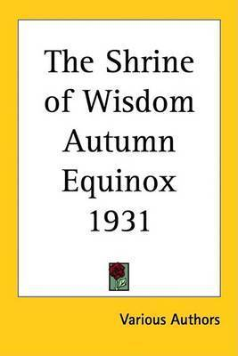 The Shrine of Wisdom Autumn Equinox 1931 by Various Authors