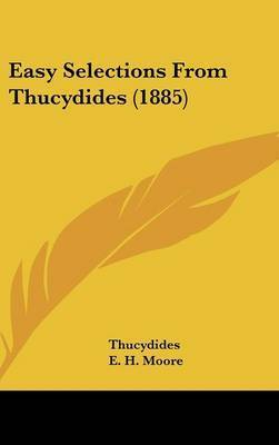 Easy Selections from Thucydides (1885) by E. H. Moore