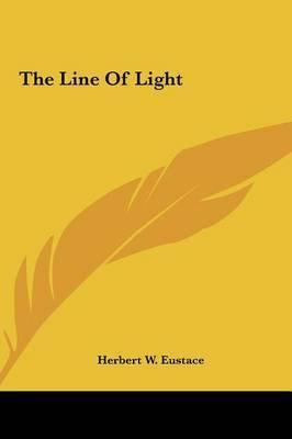 The Line of Light by Herbert W. Eustace