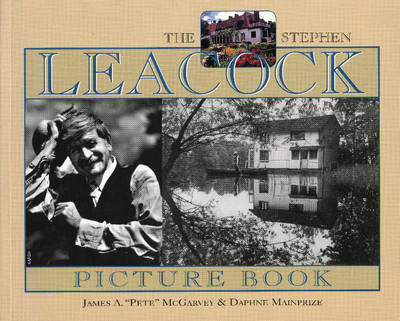 Stephen Leacock Picture Book by James A. 'Pete' McGarvey