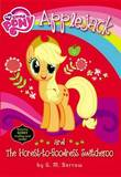 My Little Pony: Applejack and the Honest-To-Goodness Switcheroo by G M Berrow