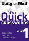 """New Quick Crosswords: 200 Puzzles from Your Favourite Paper: v. 1 by """"Daily Mail"""""""