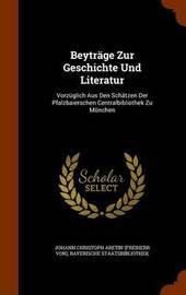 Beytrage Zur Geschichte Und Literatur by Bayerische Staatsbibliothek image