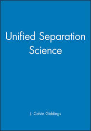 Unified Separation Science by J.Calvin Giddings image