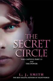 The Secret Circle Vol 2 - The Captive / The Power (2 Books in 1) (UK Ed.) by L.J. Smith