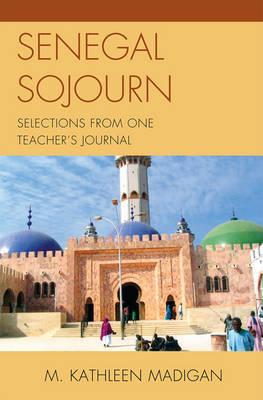 Senegal Sojourn by M. Kathleen Madigan