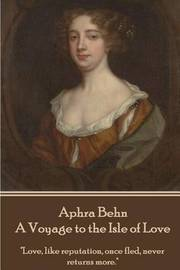 Aphra Behn - A Voyage to the Isle of Love by Aphra Behn