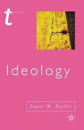 Ideology by James Decker