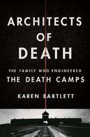 Architects of Death by Karen Bartlett image