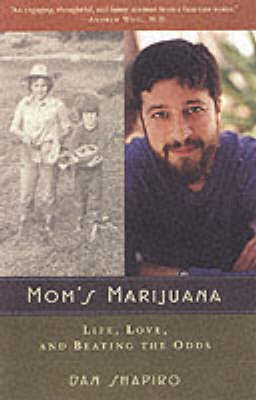 Mom's Marijuana by Dan Shapiro