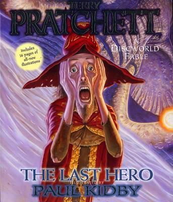 The Last Hero: Illustrated (Discworld 27 - Rincewind/City Watch) (US Ed.) by Terry Pratchett