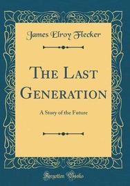 The Last Generation by James Elroy Flecker image