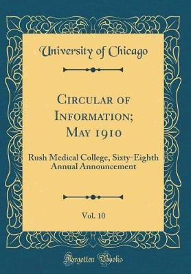 Circular of Information; May 1910, Vol. 10 by University of Chicago