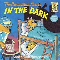 Berenstain Bears In The Dark by Stan Berenstain