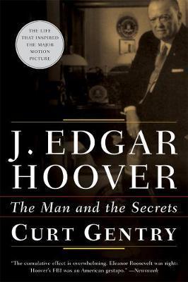 J. Edgar Hoover by Curt Gentry